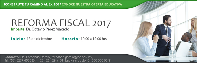Reforma Fiscal 2017 13dic